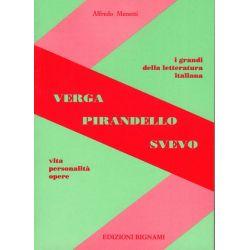 Verga, Pirandello e Svevo - Vita, Personalità, Opere - Edizioni Bignami