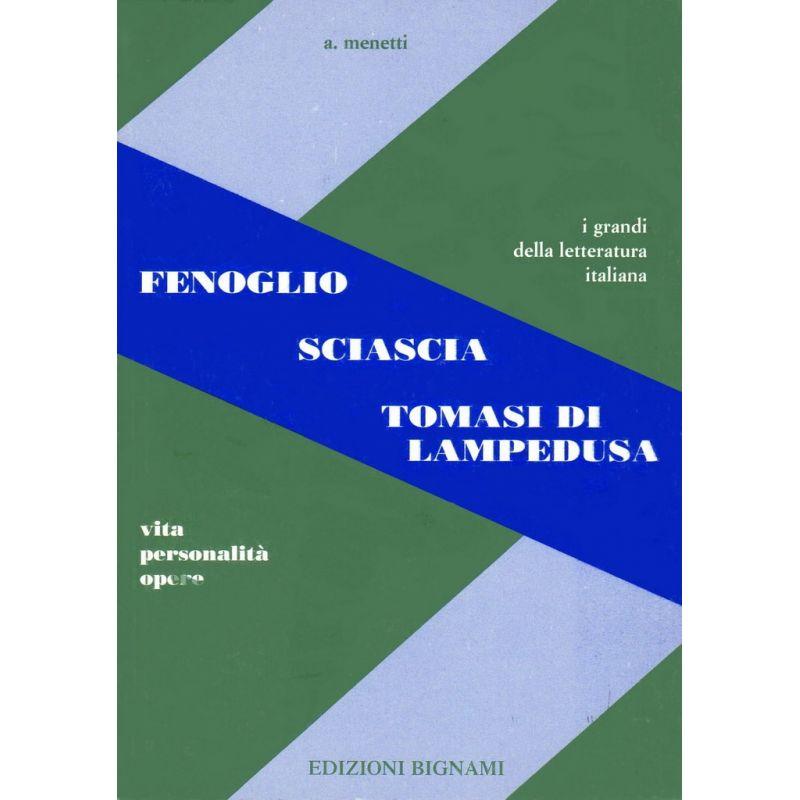 Fenoglio - Sciascia - Tomasi di Lampedusa - Vita, Personalità, Opere