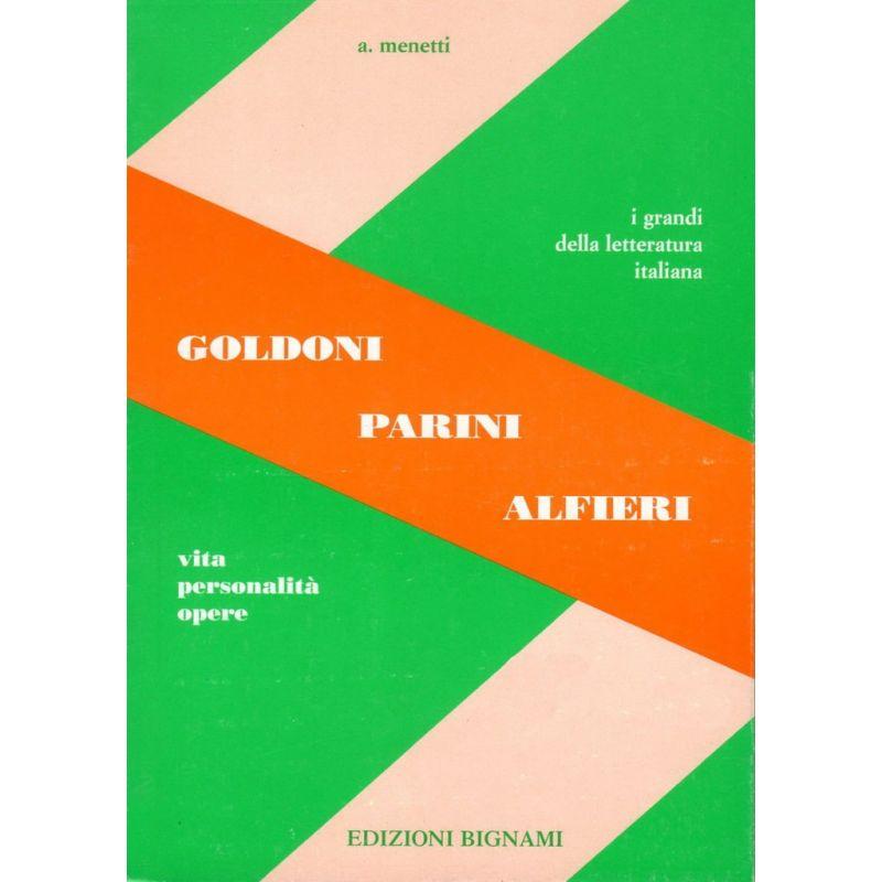 Goldoni - Parini - Alfieri - Vita, Personalità, Opere