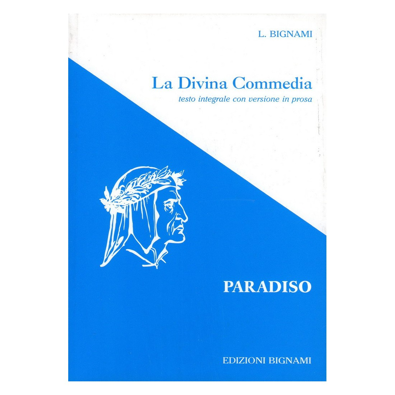Riassunto La Divina Commedia - Testo integrale Paradiso - Edizioni Bignami