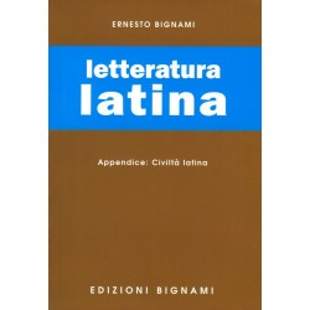 Letteratura latina -  con appendice: Civiltà latina