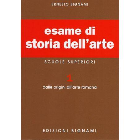 Esame di Storia dell'Arte 1: Origini-Arte romana - Scuole Superiori