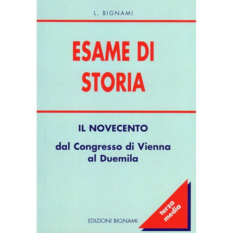 Esame di Storia: il Novecento - dal Congresso di Vienna al duemila - Terza Media