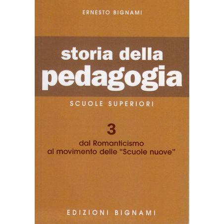 """Storia della Pedagogia 3: Dal Romanticismo al movimento delle """"Scuole Nuove"""" - Scuole Superiori"""