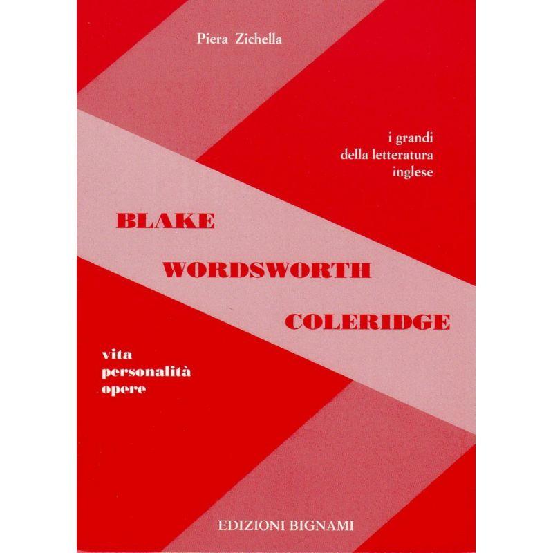 Blake - Wordsworth - Coleridge - Vita, Personalità, Opere - I grandi della letteratura inglese