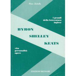 Byron - Shelley - Keats - Vita, Personalità, Opere - I grandi della letteratura inglese