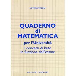 Quaderno di Matematica - per l'Università - i concetti base in funzione dell'Esame