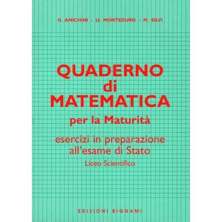Quaderno di Matematica - Maturità Scientifica - Edizioni Bignami