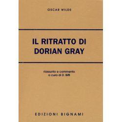 Riassunto Il ritratto di Dorian Gray - Oscar Wilde - Edizioni Bignami