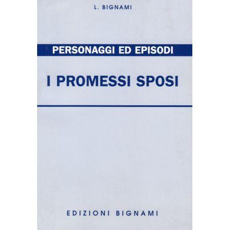 Riassunto I Promessi Sposi - Personaggi ed episodi - Edizioni Bignami