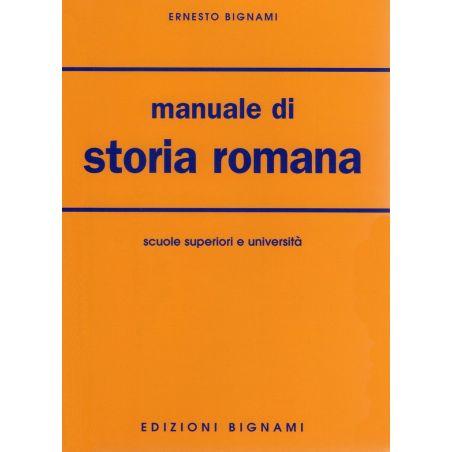 Manuale di storia romana - Scuole Superiori e Università