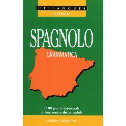 Spagnolo - Grammatica - I 100 punti essenziali, le funzioni indispensabili