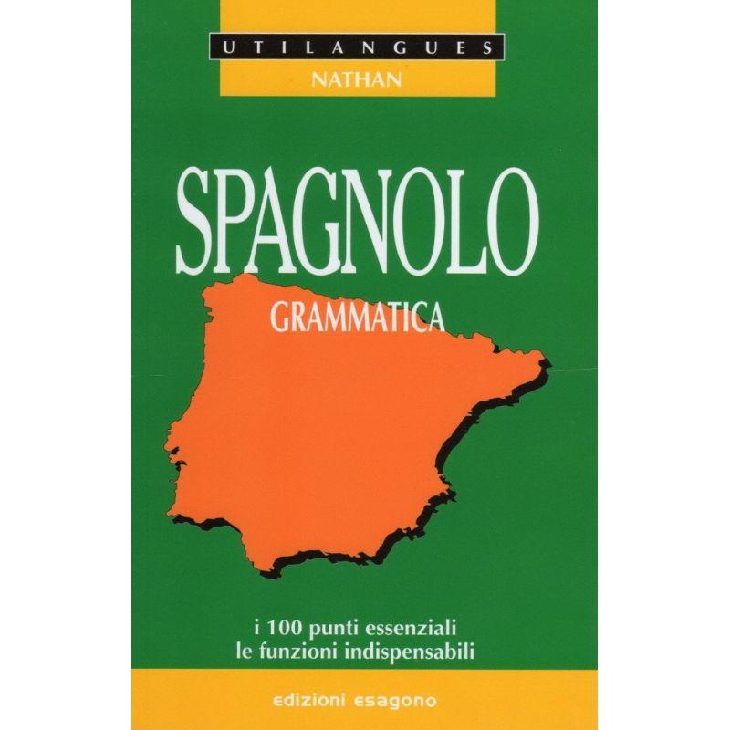 Grammatica Spagnola - I 100 punti essenziali, le funzioni indispensabili - Edizioni Bignami