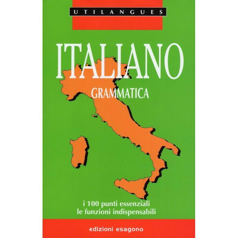 Italiano - Grammatica - I 100 punti essenziali, le funzioni indispensabili