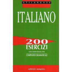 Italiano - 200 esercizi con chiavi risolutive - Compendio grammaticale