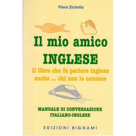 Manuale di conversazione italiano-inglese - Il mio amico inglese