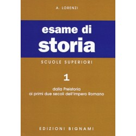 Esame di Storia 1: Dalla Preistoria ai primi due secoli dell'Impero Romano - Scuole Superiori