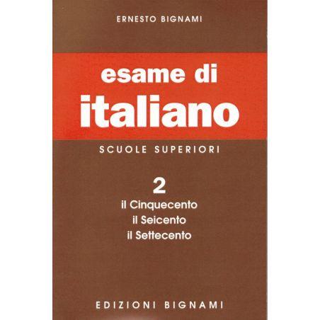 Esame d'italiano 2: Il Cinquecento, il Seicento, il Settecento - scuol