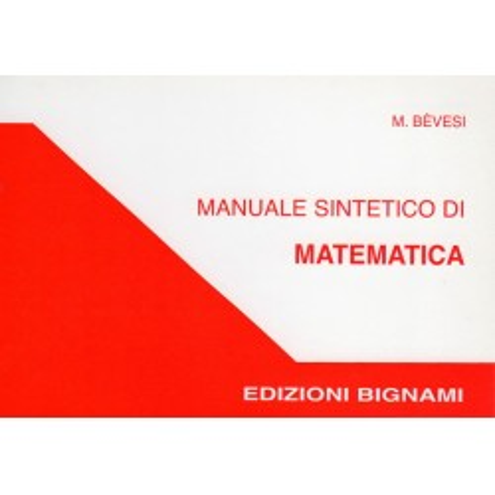 Manuale sintetico di matematica - Scuole Superiori e Università
