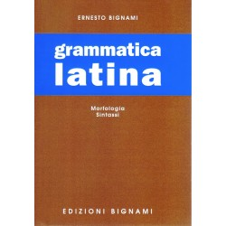 Grammatica latina - morfologia, sintassi - Scuole Superiori