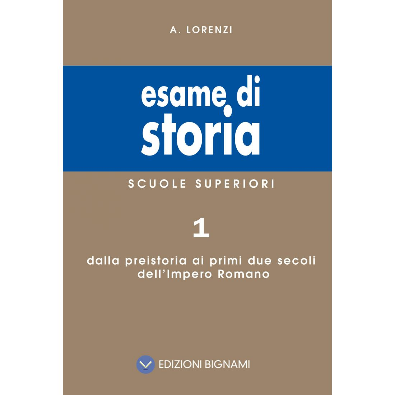 Riassunto di Storia - Dalla Preistoria ai primi due secoli dell'Impero Romano - Edizioni Bignami