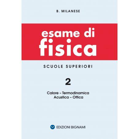 Riassunto di Fisica 2 - Termodinamica Acustica Ottica - Edizioni Bignami